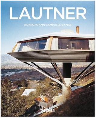 Lautner, 1911-1994: Disappearing Space  by  Taschen