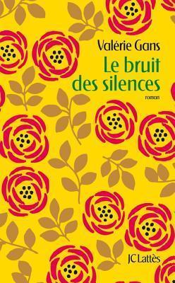 Le Bruit Des Silences  by  Valérie Gans