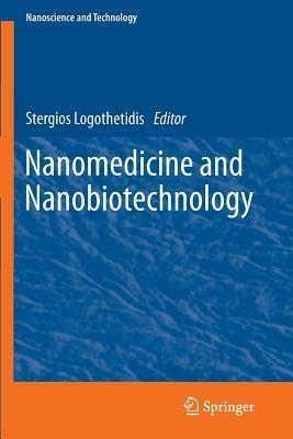 Nanomedicine and Nanobiotechnology  by  Stergios Logothetidis