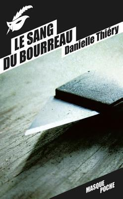 Le sang du bourreau  by  Danielle Thiéry