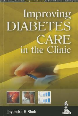 Improving Diabetes Care in the Clinic  by  Jayendra H Shah