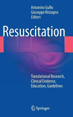 Resuscitation: Translational Research, Clinical Evidence, Education, Guidelines Antonino Gullo
