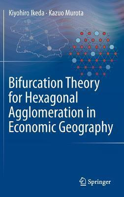 Bifurcation Theory for Hexagonal Agglomeration in Economic Geography  by  Kiyohiro Ikeda