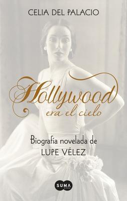 Hollywood era el cielo Celia del Palacio