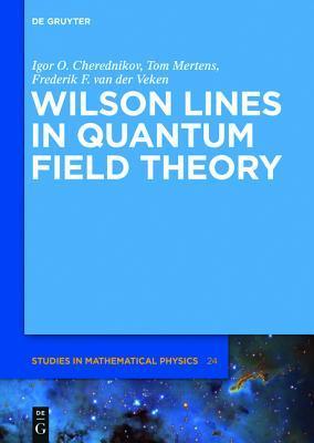 Wilson Lines in Quantum Field Theory Igor Olegovich Cherednikov