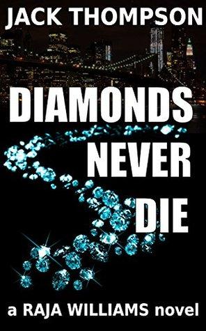 Diamonds Never Die (Raja Williams Mystery Series, 4) Jack  Thompson