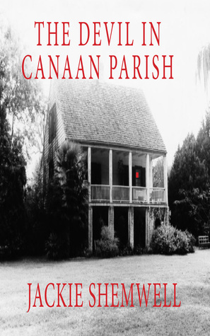 The Devil in Canaan Parish Jackie Shemwell