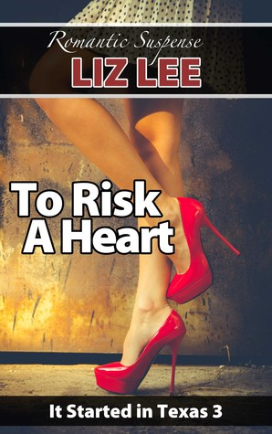 To Risk a Heart (It Started in Texas #3) Liz  Lee