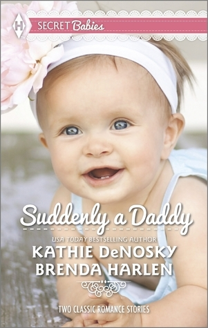 Suddenly a Daddy: The Billionaires Unexpected Heir/The Baby Surprise  by  Kathie DeNosky