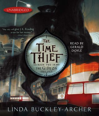 The Time Thief: #2 in the Gideon Trilogy Linda Buckley-Archer