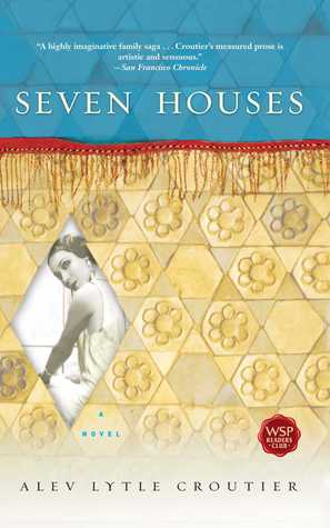 Seven Houses: A Novel Alev Lytle Croutier