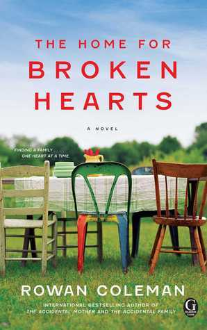 The Home for Broken Hearts  by  Rowan Coleman
