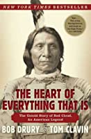 The Heart of Everything That Is: The Untold Story of Red Cloud, An American Legend