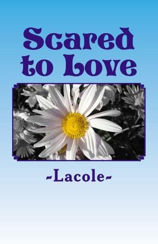Scared to Love  by  Lacole