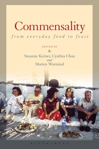 Commensality: From Everyday Food to Feast Susanne Kerner