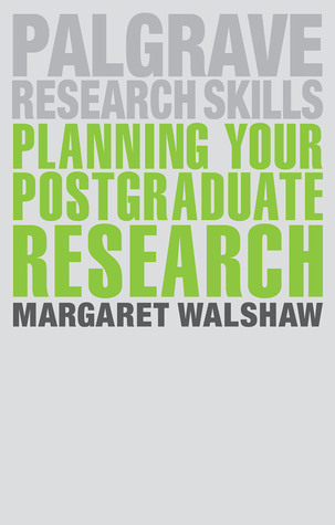Planning Your Postgraduate Research Margaret Walshaw
