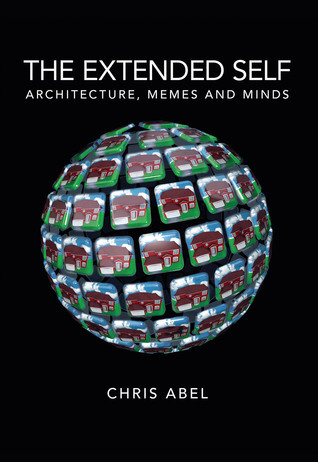 The Extended Self: Architecture, Memes and Minds Chris Abel