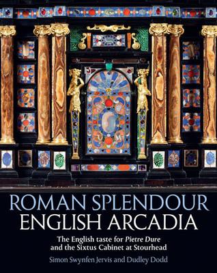 Roman Splendour, English Arcadia Simon Jervis
