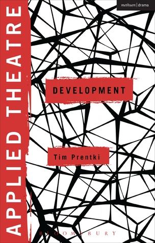 Applied Theatre: Development  by  Tim Prentki