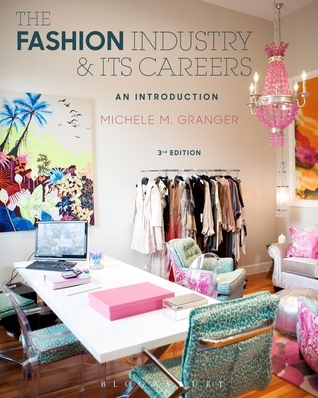 The Fashion Industry and Its Careers: An Introduction  by  Michele M. Granger
