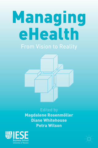 Managing eHealth: From Vision to Reality  by  Magdalene Rosenmöller