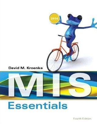 MIS Essentials: 2014  by  David M. Kroenke