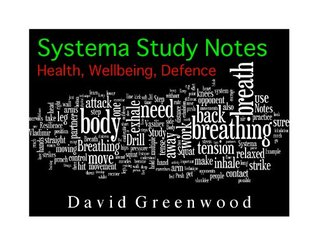 Systema Study Notes: Health, Wellbeing & Defence  by  David Greenwood