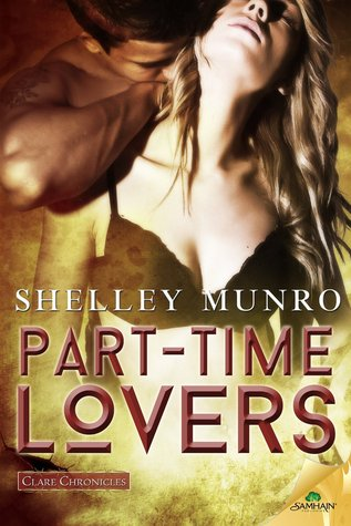 Part-Time Lovers (Clare Chronicles, #1)  by  Shelley Munro
