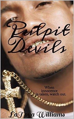 Pulpit Devils: When innocence is taken, watch out. LaToya Williams