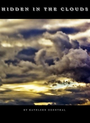 Hidden in the Clouds  by  Kathleen Odenthal