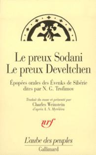 Le Preux Sodani - Le Preux Develtchen . Épopées orales des Évenks de Sibérie dites par N.G. Trofimov Anonymous