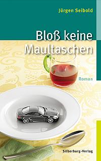 Bloß keine Maultaschen: Roman  by  Jürgen Seibold