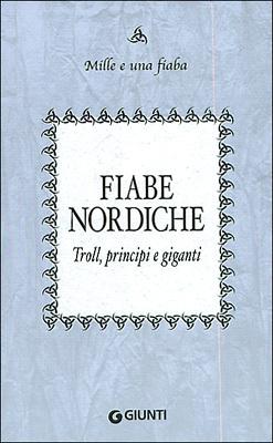 Fiabe nordiche: Troll, principi e giganti  by  Bruno Berni