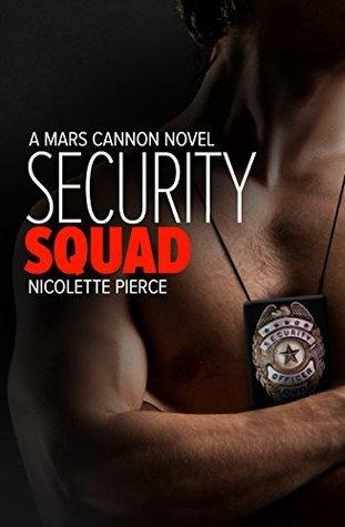 Security Squad (Mars Cannon Novel #3) Nicolette Pierce