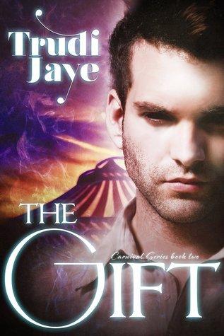 The Gift (The Magic Carnival #2) Trudi Jaye
