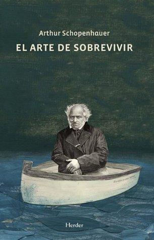 El arte de sobrevivir  by  Arthur Schopenhauer