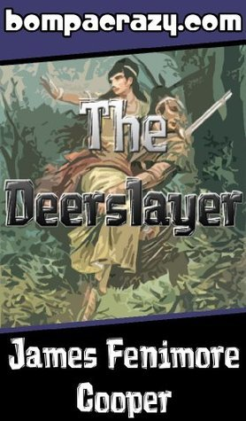 The Deerslayer (Illustrated) (Leatherstocking Tales Book 1) James Fenimore Cooper