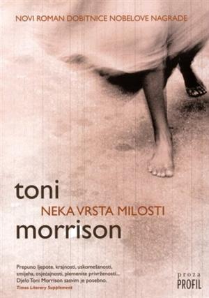 Neka vrsta milosti  by  Toni Morrison