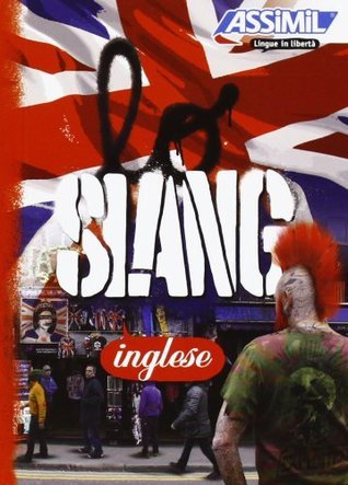 Lo slang inglese  by  Anthony Bulger