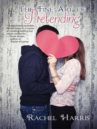 The Fine Art of Pretending (The Fine Art of Pretending, #1)  by  Rachel  Harris
