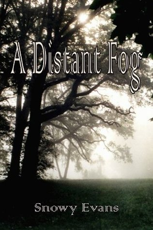A Distant Fog  by  Snowy Evans