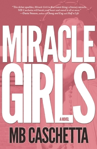 Miracle Girls M.B. Caschetta