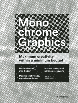 Monochrome Graphics: Maximum Creativity within a Minimum Budget Lin Shijian
