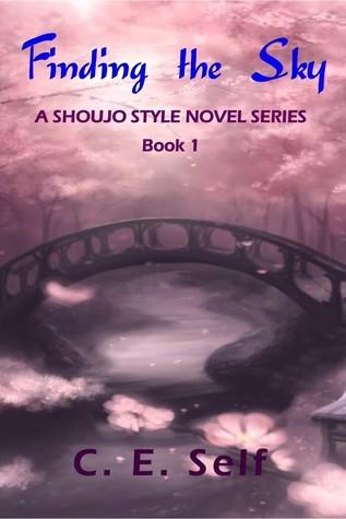 Finding the Sky:  A Shoujo Style Novel Series C.E. Self