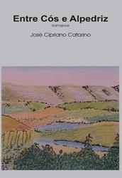 Entre Cós e Alpedriz  by  José Cipriano Catarino