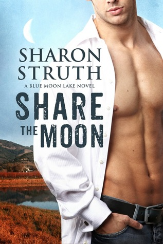 Share the Moon (Blue Moon Lake #1)  by  Sharon Struth