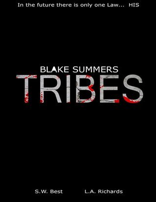 Blake Summers Tribes (Blake Summers Post-Apocalyptic Action Saga, Book #1)  by  S.W.  Best
