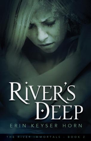Rivers Deep (The River Immortals, #2)  by  Erin Keyser Horn