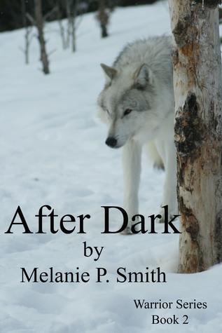 After Dark (Warrior Series, #2)  by  Melanie P. Smith
