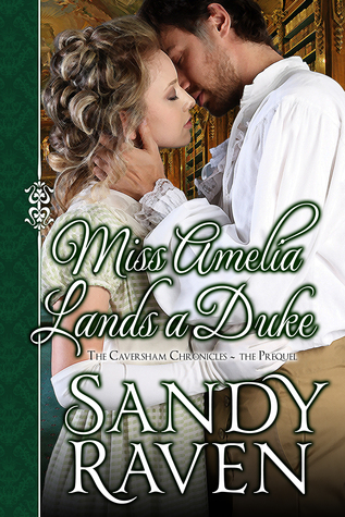 Miss Amelia Lands a Duke  by  Sandy Raven